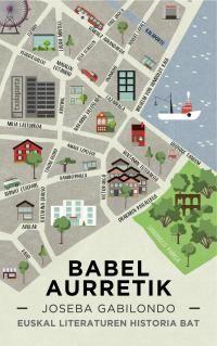 BABEL AURRETIK - EUSKAL LITERATUREN HISTORIA BAT