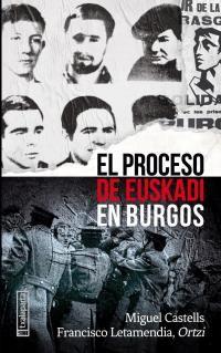 """El proceso de euskadi en burgos - Miguel Castells / Francisco """"ortzi"""" Letamendia"""