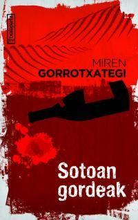 Sotoan Gordeak - Miren Gorrotxategi Azkune