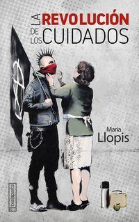 La revolucion de los cuidados - Maria Llopis
