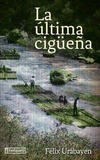La ultima cigueña - Felix Urabayen