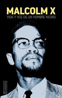 vida y voz de un hombre negro - Malcom X
