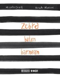 zebra baten barnean - Micaela Chirif / Renato Moriconi (il. )