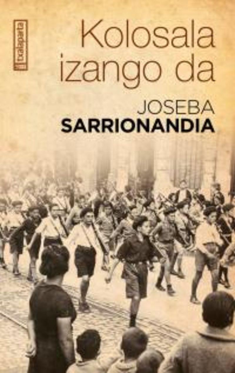 (17 ed) kolosala izango da - Joseba Sarrionandia