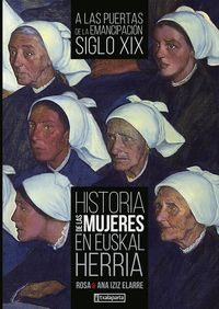 historia de las mujeres en euskal herria iii - a las puertas de la emancipacion. siglo xix - Rosa Iziz Elarre / Ana Iziz Elarre