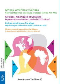 AFRICAS, AMERICAS Y CARIBES - REPRESENTACIONES COLECTIVAS CRUZADAS (SIGLOS XIX-XXI)