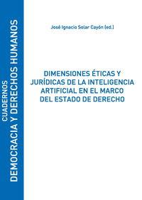 DIMENSIONES ETICAS Y JURIDICAS DE LA INTELIGENCIA ARTIFICIAL EN EL MARCO DEL ESTADO DE DERECHO
