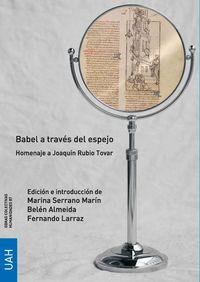 BABEL A TRAVES DEL ESPEJO - HOMENAJE A JOAQUIN RUBIO TOVAR