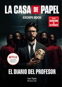 CASA DE PAPEL, LA - ESCAPE BOOK EDICION ESPECIAL - EL DIARIO DEL PROFESOR