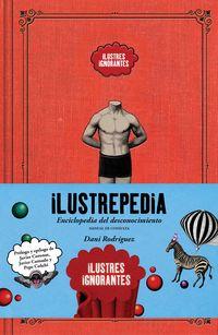 ILUSTREPEDIA - ENCICLOPEDIA DEL DESCONOCIMIENTO