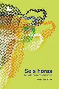 SEIS HORAS - MI VIDA CON ENDOMETRIOSIS