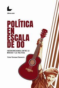 POLITICA EN ESCALA DE DO - INTERCONEXIONES ENTRE LA MUSICA Y LA POLITICA