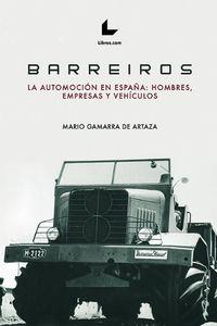 BARREIROS - LA AUTOMOCION EN ESPAÑA: HOMBRES, EMPRESAS, VEHICULOS