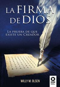 FIRMA DE DIOS, LA - LA PRUEBA DE QUE EXISTE UN CREADOR
