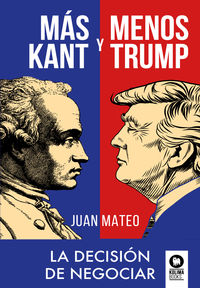 MAS KANT Y MENOS TRUMP - LA DECISION DE NEGOCIAR