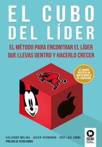 CUBO DEL LIDER, EL - EL METODO PARA ENCONTRAR EL LIDER QUE LLEVAS DENTRO Y HACERLO CRECER