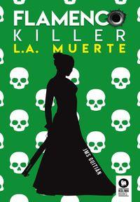 FLAMENCO KILLER - L. A. MUERTE