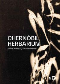 CHERNOBIL HERBARIUM - COMO EL DESASTRE NUCLEAR ALTERO LAS PLANTAS, LOS CUERPOS Y LA CONCIENCIA DEL HOMBRE