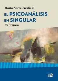 EL PSICOANALISIS EN SINGULAR - UN RECORRIDO