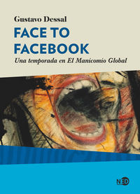 FACE TO FACEBOOK - UNA TEMPORADA EN EL MANICOMIO GLOBAL
