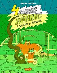 4 cobayas mutantes - el secuestro de pantaleone - Artur Laperla