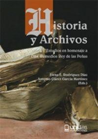 HISTORIA Y ARCHIVOS - ESTUDIOS EN HOMENAJE A DÑA. REMEDIOS REY DE LAS PEÑAS