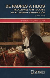 DE PADRES A HIJOS - RELACIONES EPISTOLARES EN EL MUNDO ANGLOSAJON (1650-1800)