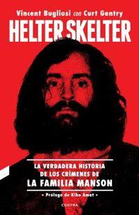 HELTER SKELTER - LA VERDADERA HISTORIA DE LOS CRIMENES DE LA FAMILIA MANSON