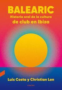 BALEARIC - HISTORIA ORAL DE LA CULTURA DE CLUB EN IBIZA