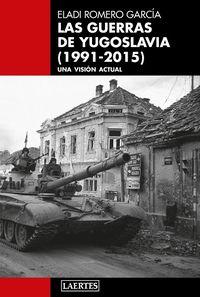 LAS GUERRAS DE YUGOSLAVIA (1991-2015) - UNA VISION ACTUAL