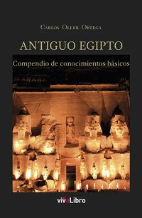 ANTIGUO EGIPTO - COMPENDIO DE CONOCIMIENTOS BASICOS