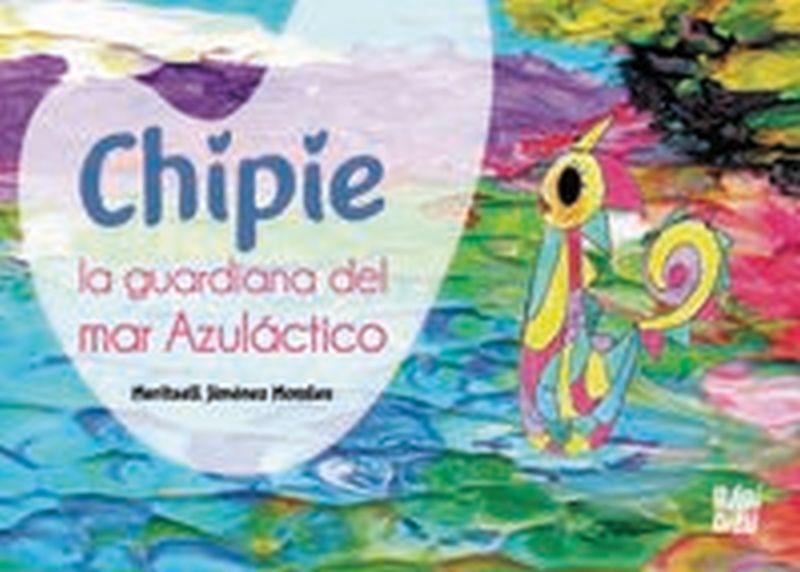 CHIPIE, LA GUARDIANA DEL MAR AZULACTICO