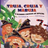 TRUJA, CRUJA Y MARUJA Y ALGUNOS CUENTOS DE BRUJAS