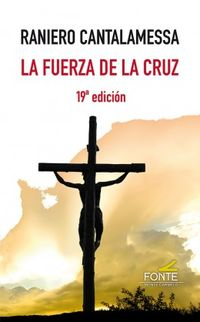 (19 ed) la fuerza de la cruz - Rainero Cantalamessa