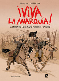 ¡VIVA LA ANARQUIA! 2 - EL ENCUENTRO ENTRE MAJNO Y DURRUTI