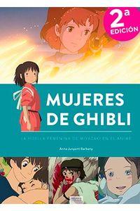 (2 ED) MUJERES DE GHIBLI - LA HUELLA FEMENINA DE MIYAZAKI EN ANIME