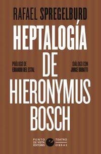HEPTALOGIA DE HIERONYMUS BOSCH