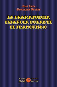 DRAMATURGIA ESPAÑOLA DURANTE EL FRANQUISMO, LA