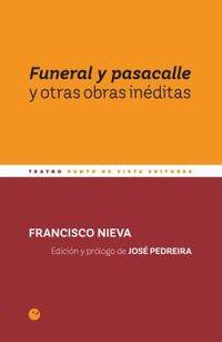 FUNERAL Y PASACALLE Y OTRAS OBRAS INEDITAS