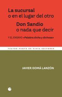 SUCURSAL O EN EL LUGAR DEL OTRO, LA - DON SANDIO O NADA QUE DECIR