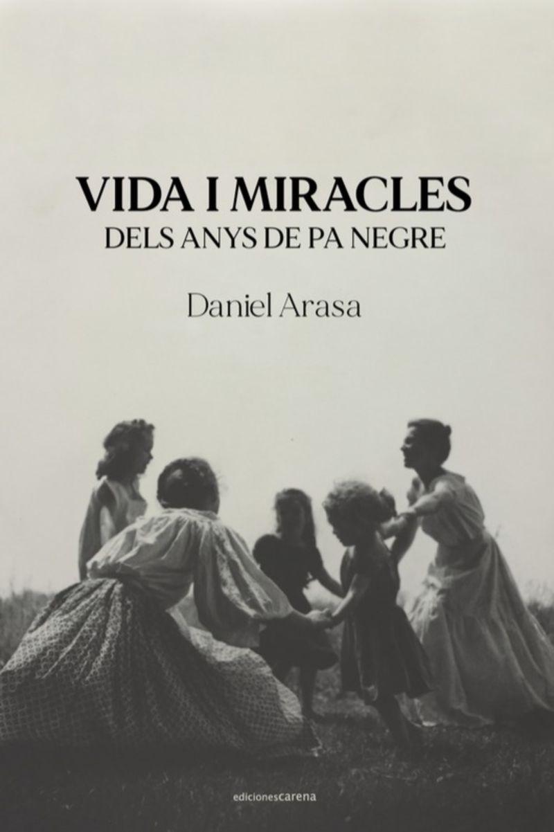 VIDA I MIRACLES DELS ANYS DE PA NEGRE