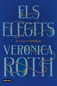 Elegits, Els - Veronica Roth