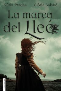 La marca del lleo - Nuria Pradas Andreu / Gl•ria Sabate