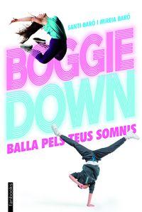 Boggiedown - Balla Pels Teus Somnis - Santi Baro / Mireia Baro