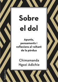 SOBRE EL DOL - APUNTS, PENSAMENTS I REFLEXIONS AL VOLTANT DE LA PERDUA