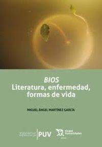 bios literatura, enfermedad, formas de vida - Miguel Angel Martinez Garcia