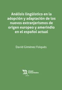 analisis linguistico en la adopcion y adaptacion de los nuevos extranjerismos de origen europeo y amerindio en el español actual - David Gimenez Folques