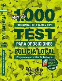 TEST - POLICIA LOCAL (ANDALUCIA) - CORPORACIONES LOCALES - MAS DE 1.000 PREGUNTAS TIPO TEST PARA OPOSICIONES