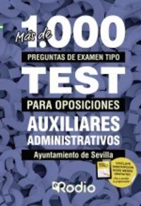 TEST - AUXILIARES ADMINISTRATIVOS (SEVILLA) - MAS DE MIL PREGUNTAS TIPO TEST - AYUNTAMIENTO DE SEVILLA
