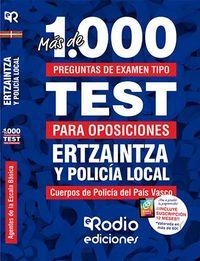 TEST - ERTZAINTZA Y POLICIA LOCAL - AGENTES ESCALA BASICA - MAS DE 1.000 PREGUNTAS DE EXAMEN TIPO TEST